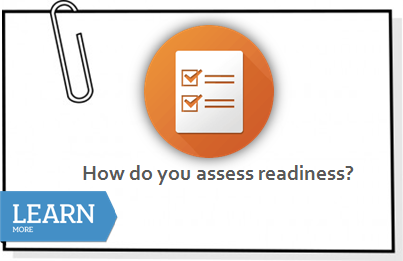 How do you assess readiness?